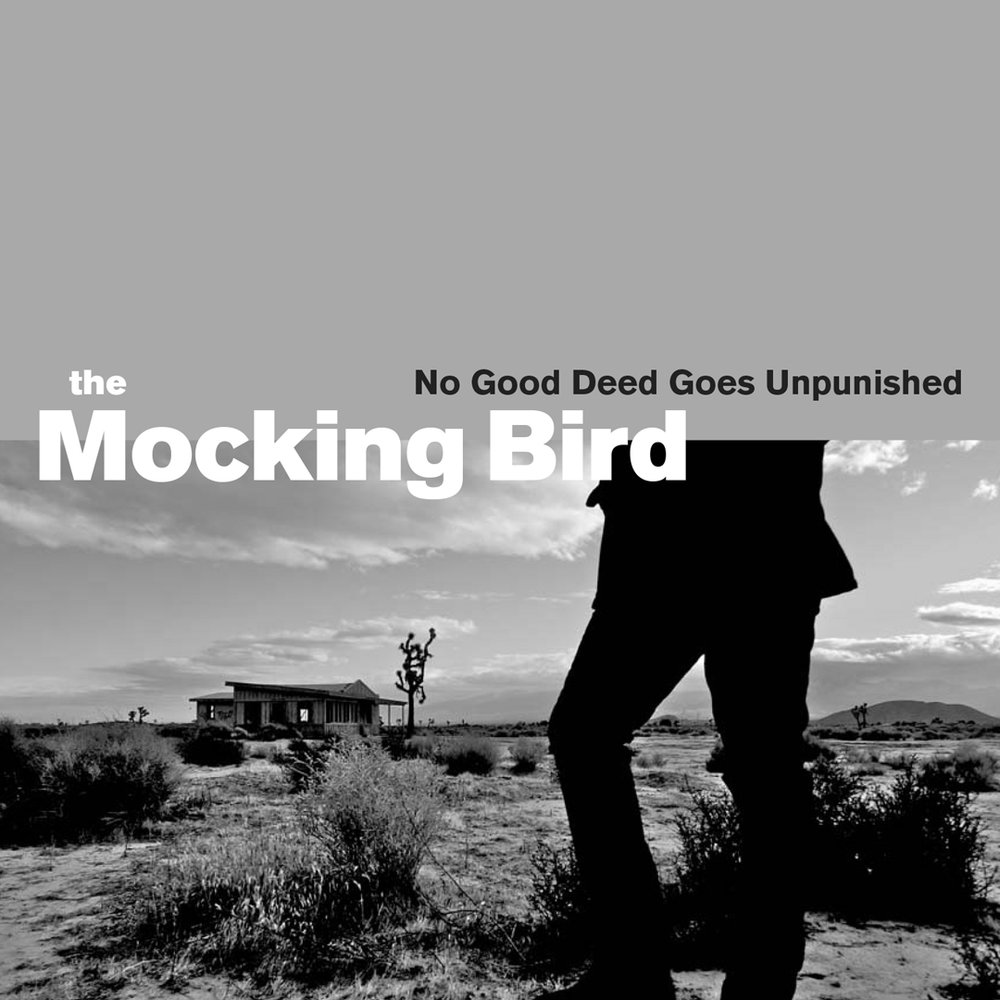 no-good-deed-goes-unpunished-the-mocking-bird-el-mirage-photography-mark-maryanovich-album-record-cover