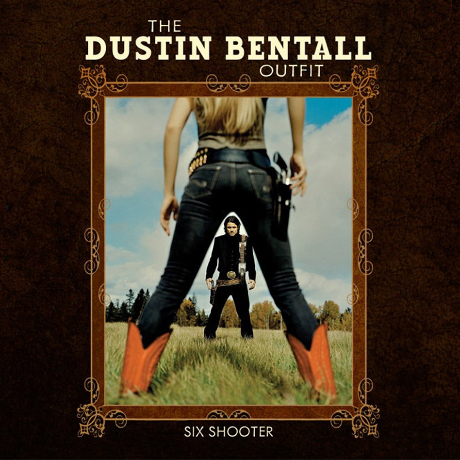 six-shooter-the-dustin-bental-outfit-cache-creek-photography-mark-maryanovich-album-record-cover