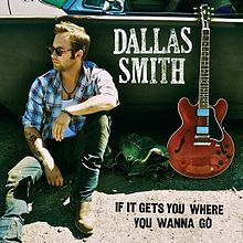 if-it-gets-you-where-you-wanna-go-dallas-smith-cache-creek-photography-mark-maryanovich-single-cover