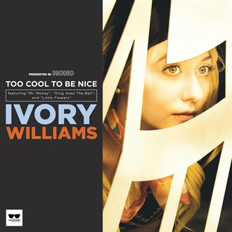 Ivory Williams  - Too Cool to Be Nice (Saxophones & Arranging) (2017)