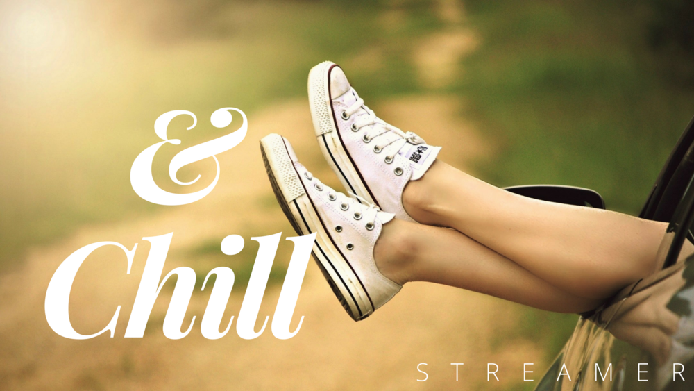 & Chill - Relax and feel good...