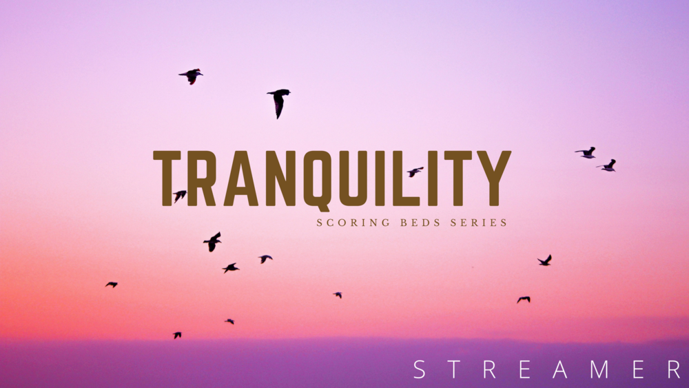Tranquility - Inspiring, calm background atmospheres.