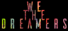 WE THE DREAMERS