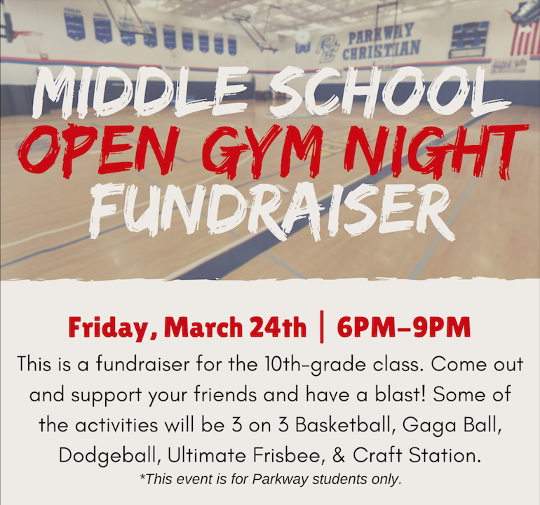 Parkway Christian School  - MS Open Gym Night Fundraiser