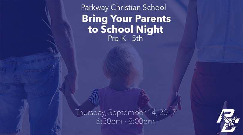 Parkway Christian School - Bring Your Parents to School Night
