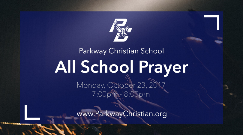 Parkway Christian School - All School Prayer