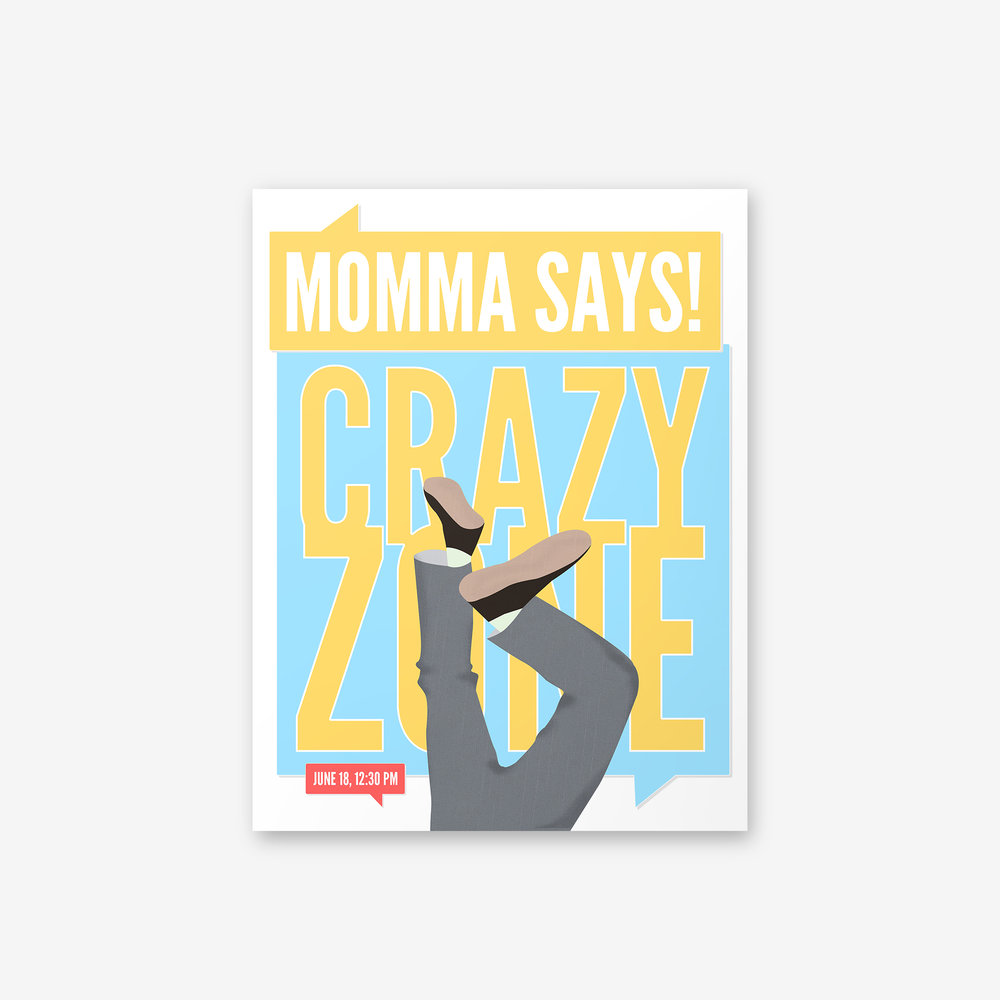 BVH_Posters_Crazy Zone_Momma Says.jpg