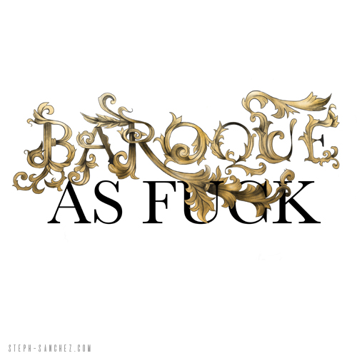 Baroque as Fuck