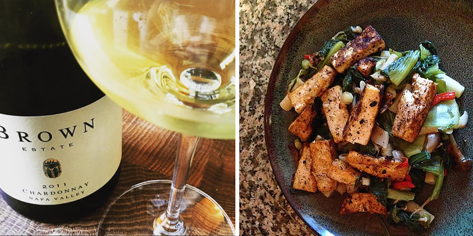 Chardonnay from the only Black-owned estate winery in Napa Valley,  Brown Estate ; and one of TLC's vegetarian specialties, Tofu Stir-Fry.