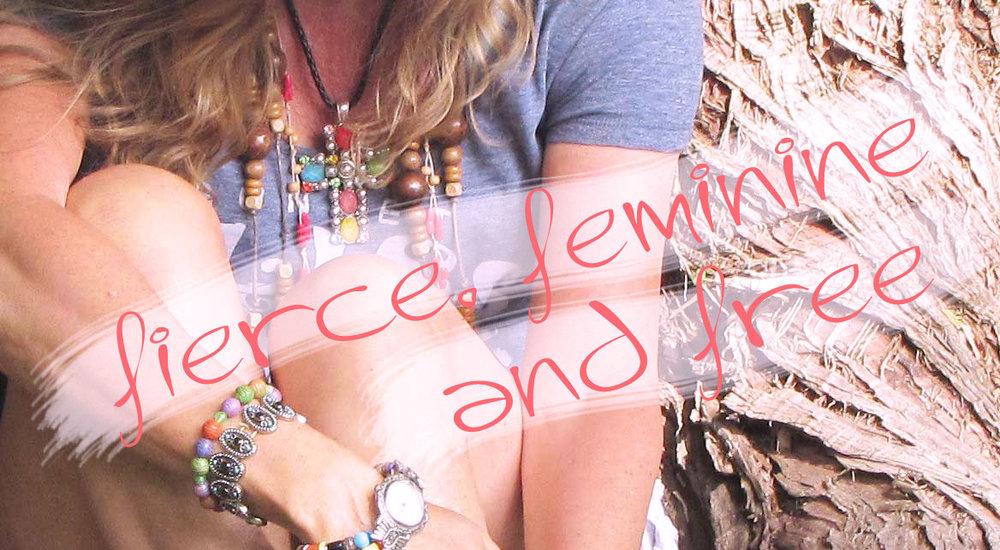 fierce, feminine and free