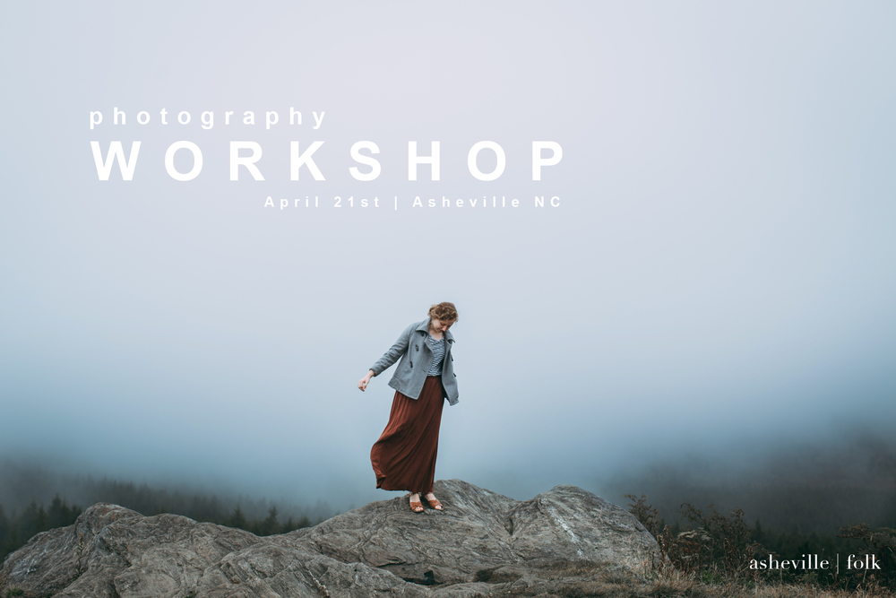 Asheville Folk Photography Workshop in Asheville, North Carolina April 21st.  Photo by Sadie Culberson