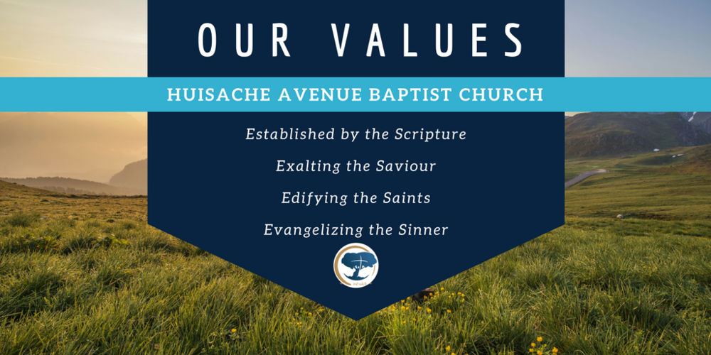 Huisache Avenue Baptist Church- Our Values 2017.png