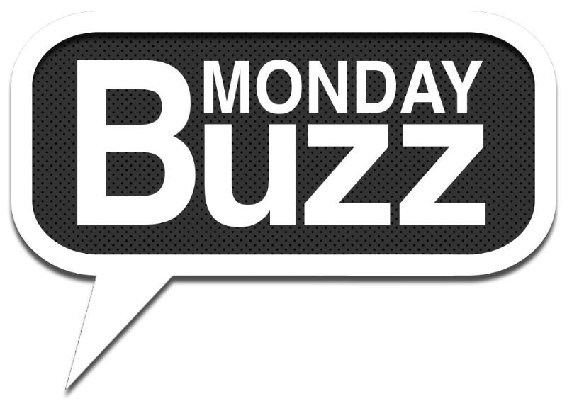 Monday Buzz