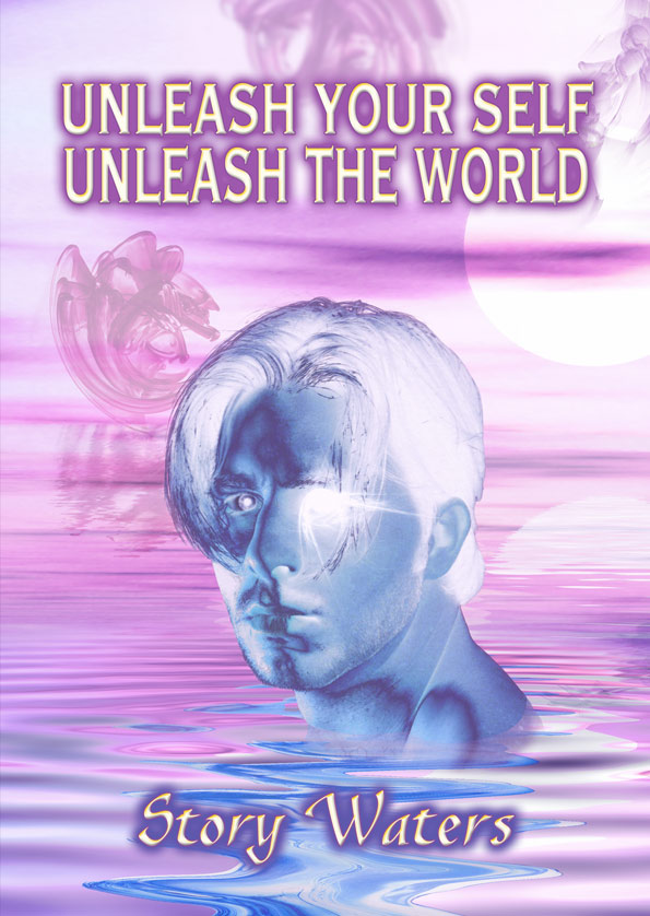 Original cover for Unleash Your Self. Unleash The World. created by Story Waters
