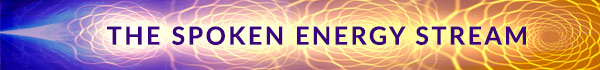 THE SPOKEN ENERGY STREAM - part of Benefactor Program Join to listen to Story's journey from the beginning which he is now personally remastering (includes previously unreleased recordings). Listen to the intro to the Spoken Energy Series below: