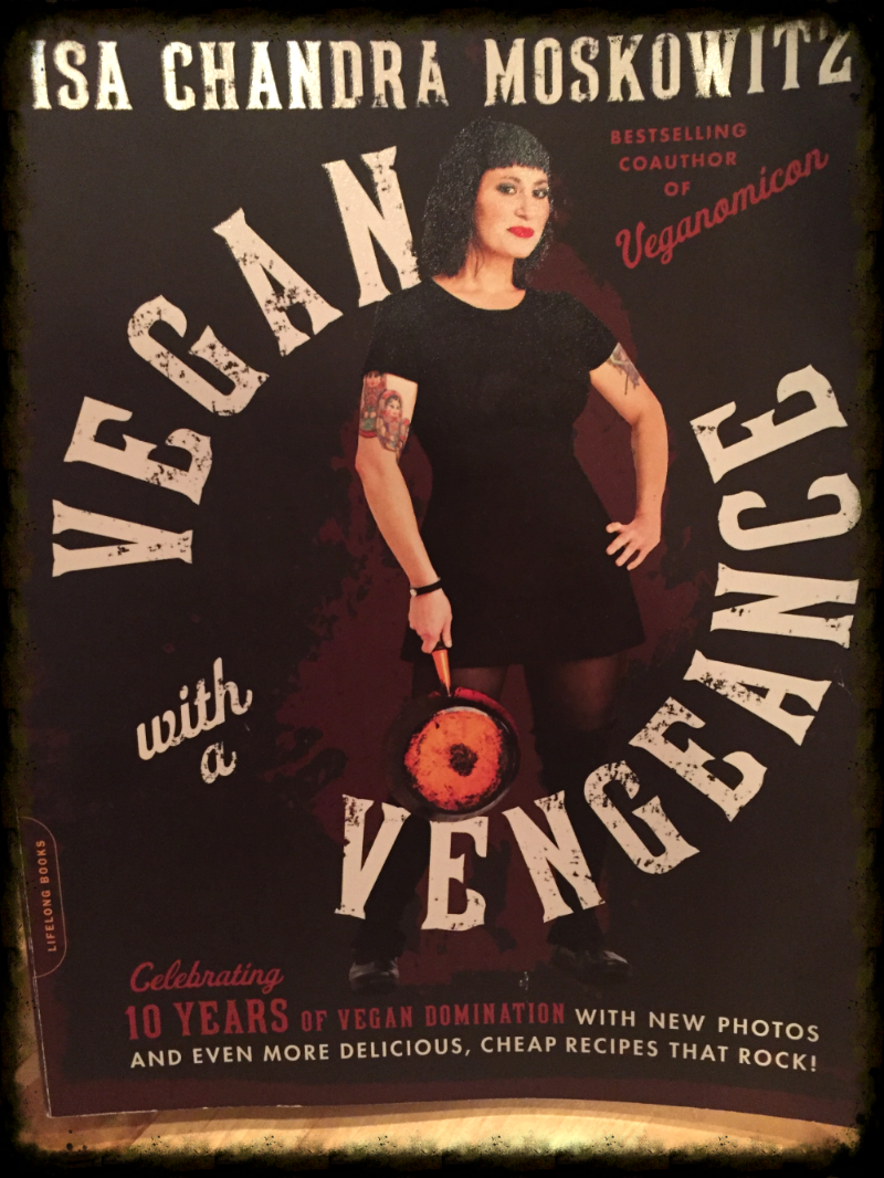Whether or not you're vegan, you'd be wise to get  Vegan with a Vengeance  recipe book by Isa Chandra Moskowitz.