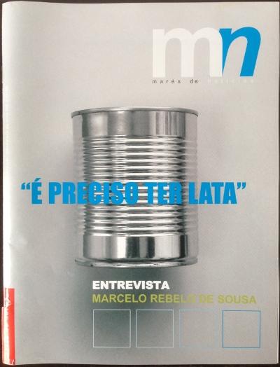 """Revista mn #01 coordenada por Luís Barreira Foto/Capa: Luís Barreira """"É preciso ter lata"""", 2005 Entrevista a Marcelo Rebelo de Sousa"""