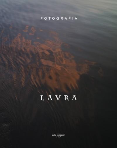 Livro de Fotografia (2011-2017)  LAVRA  98 páginas / 92 fotos  220x240x9 mm  edição de autor  20 exemplares  numerados e assinados  ISBN 978-989-20-8014-7  Depósito Legal: 433872/17