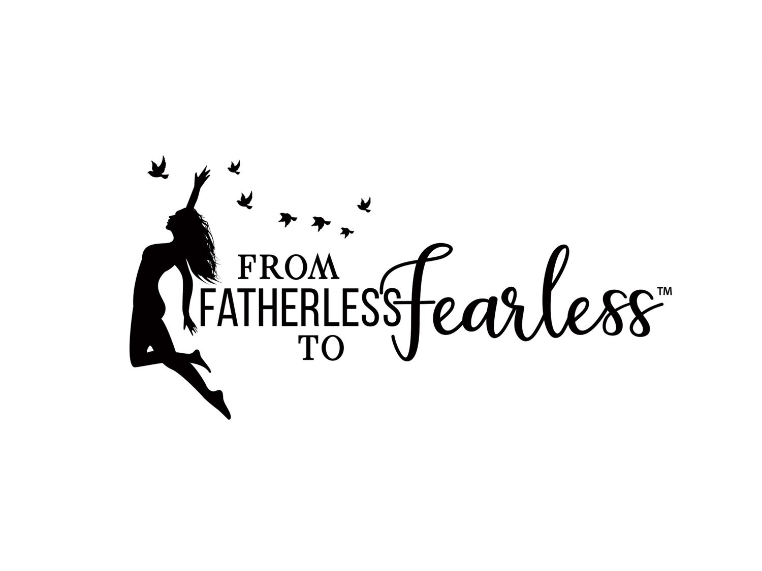 From Fatherless To Fearless