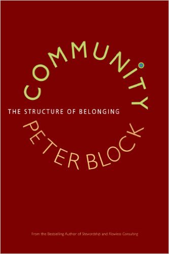 Community: The Structure of Belonging    Peter Block