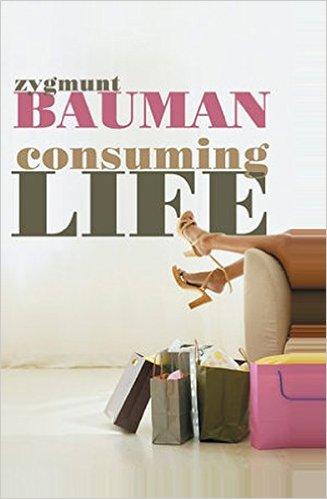 Consuming Life   Zygmunt Bauman