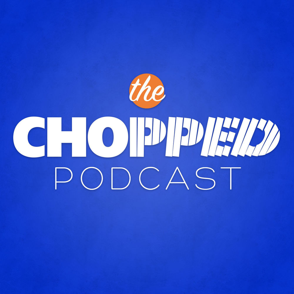Chopped Podcast.jpg