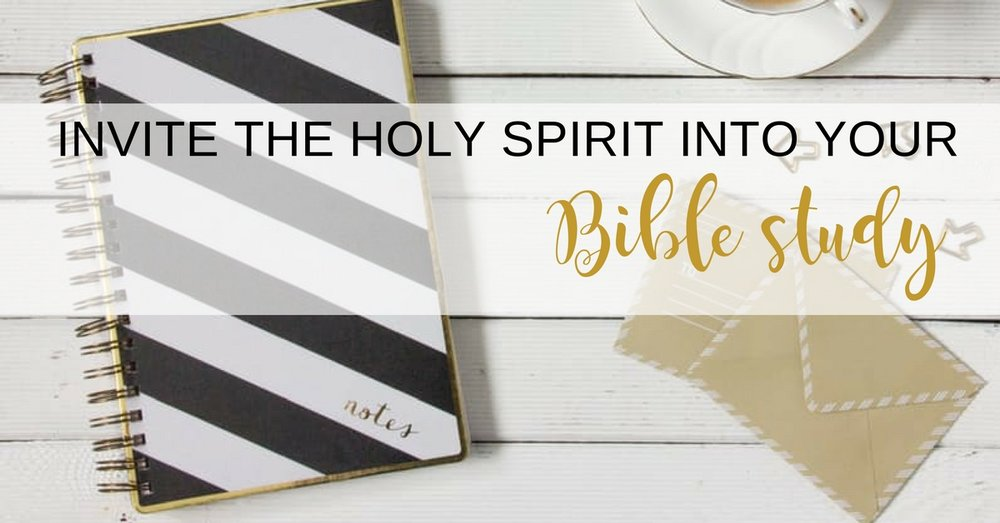How To Invite The Holy Spirit Into Your Bible Study Scripture