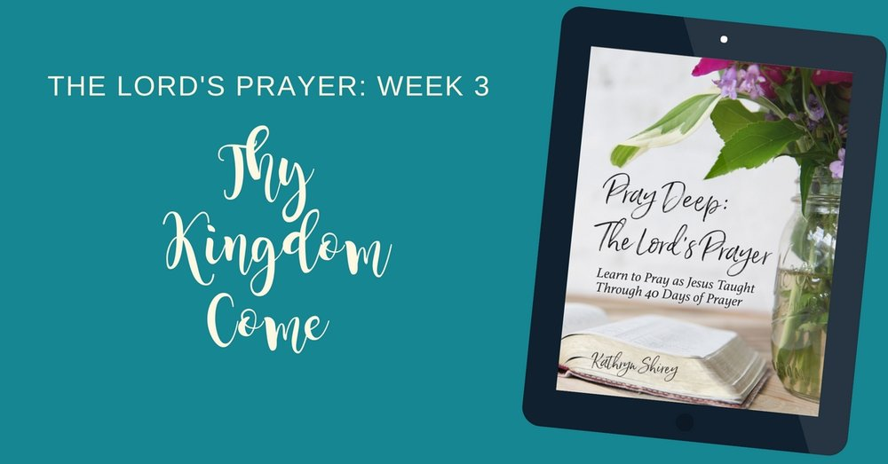 the-lords-prayer-thy-kingdom-come