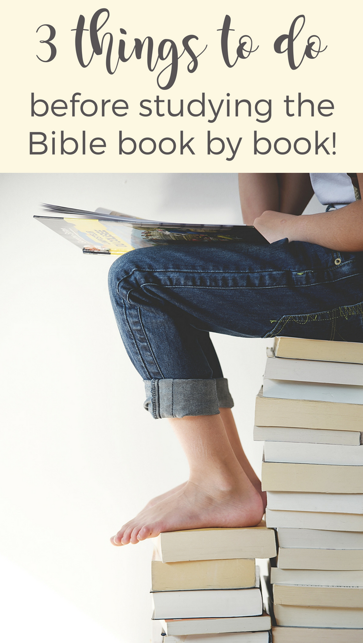 Studying the Bible book by book is wonderful, but consider doing these three things first... | Scripture Confident Living