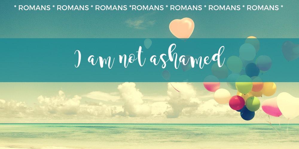 romans-i-am-not-ashamed