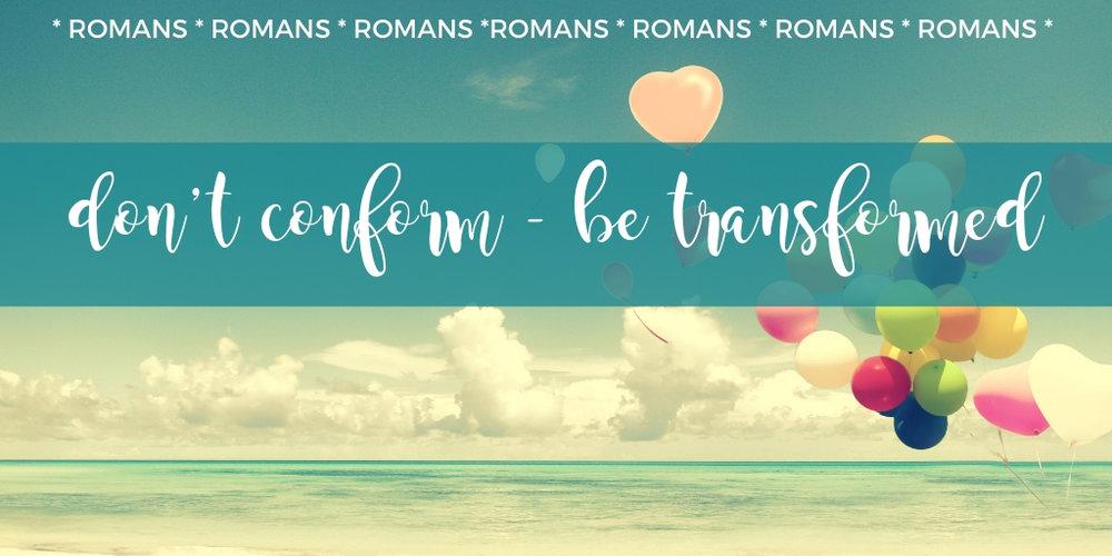 romans-conform-transformed