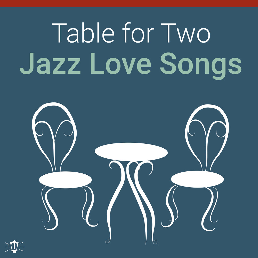 Table for Two_Jazz Love Songs