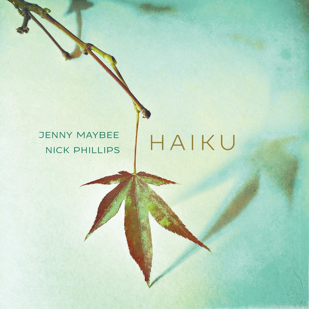 Jenny Maybee & Nick Phillips: Haiku