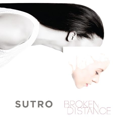 Sutro: Broken Distance (album)