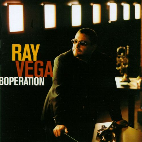 Ray Vega: Boperation (Album)