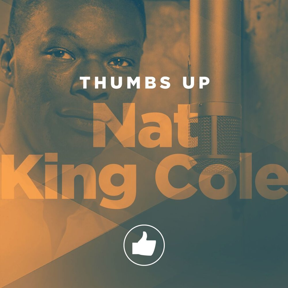 Thumbs Up: Nat King Cole