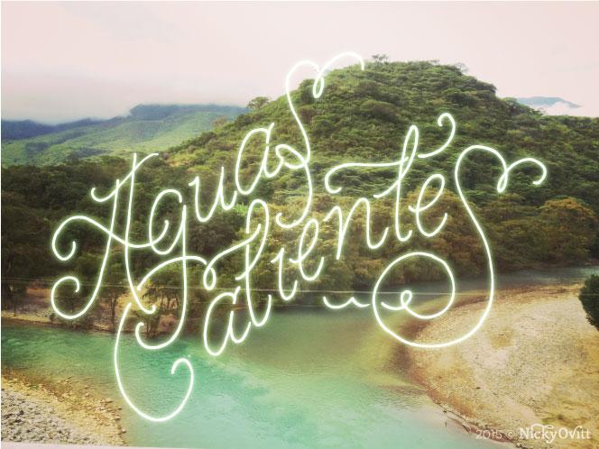 NickyOvitt_AguasCalientes_Lettering