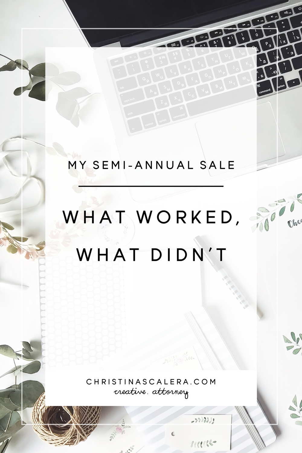 MY SEMI-ANNUAL SALE: WHAT WORKED, WHAT DIDN'T