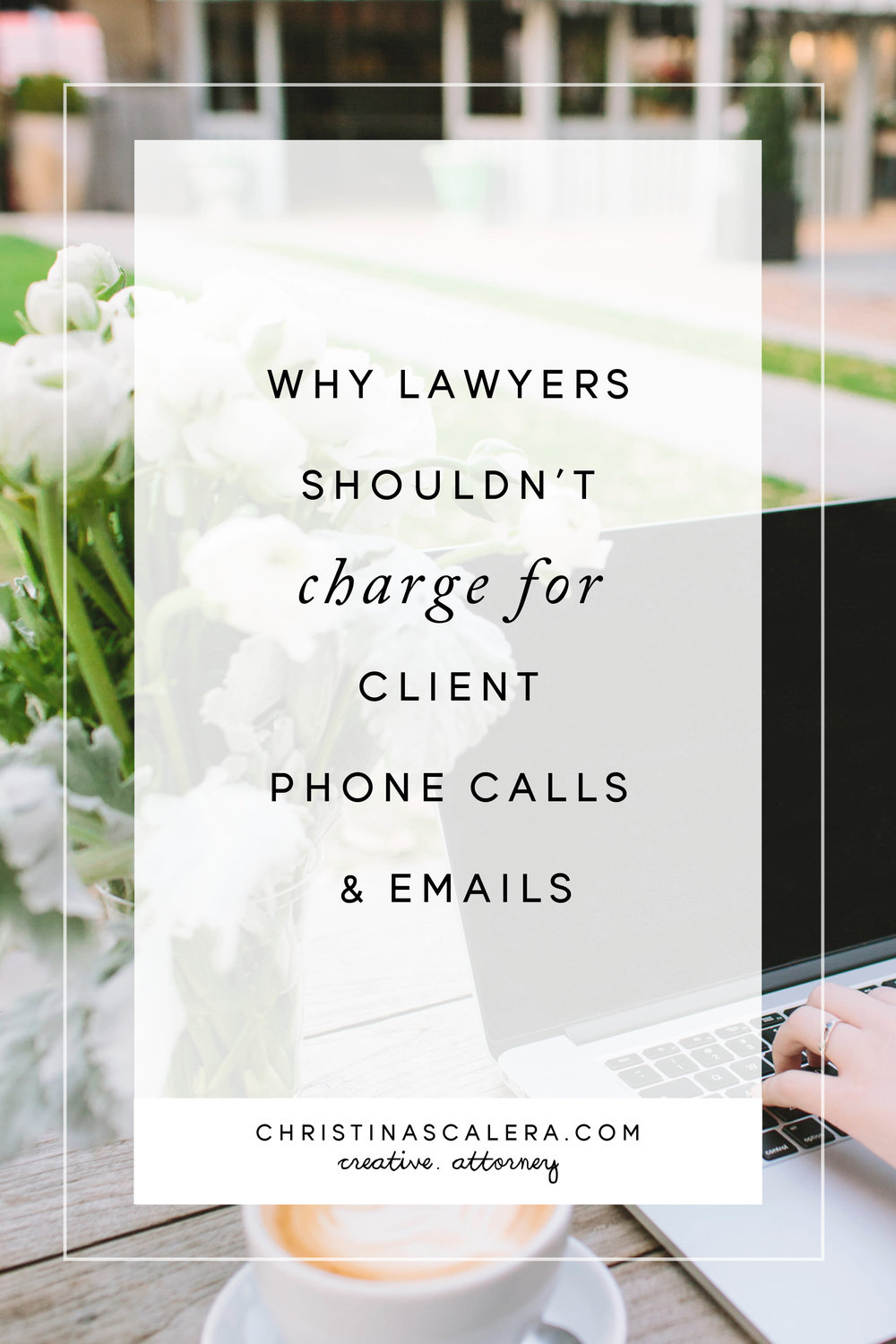 Why lawyers shouldn't charge for client phone calls and emails.
