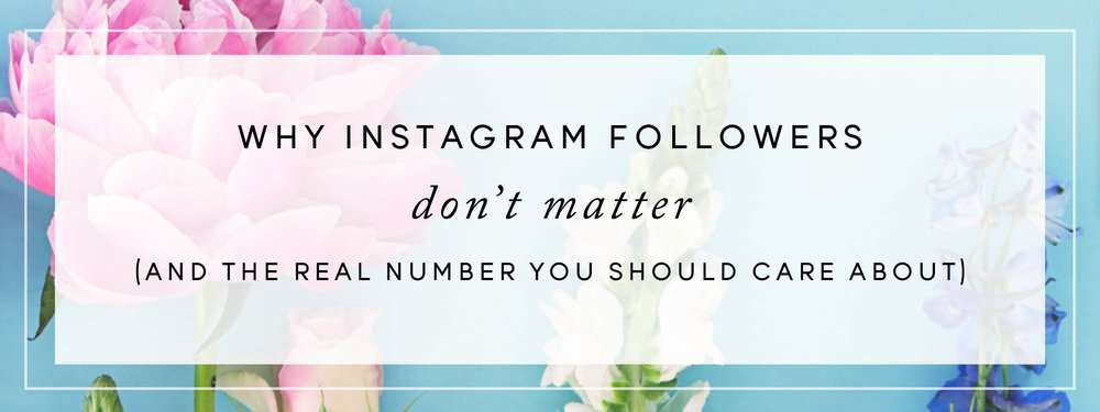 Why Instagram Followers Don't Matter