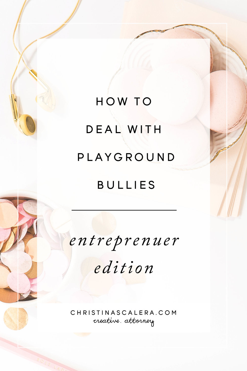 How to Deal with Playground Bullies, Entrepreneur Edition.