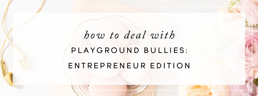 How to Deal with Playground Bullies: Entrepreneur Edition