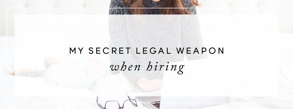 My Secret Legal Weapon When Hiring