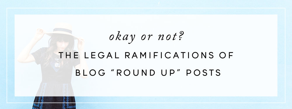 "Okay or Not? The Legal Ramifications of Blog ""Round Up"" Posts"