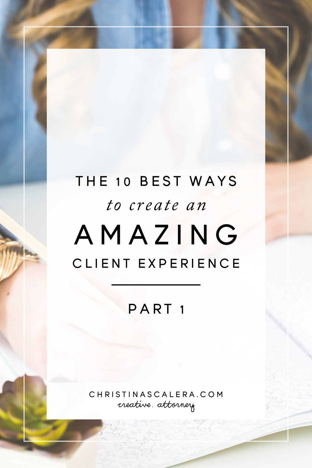 The BEST ways to create an amazing client experience, part 1!