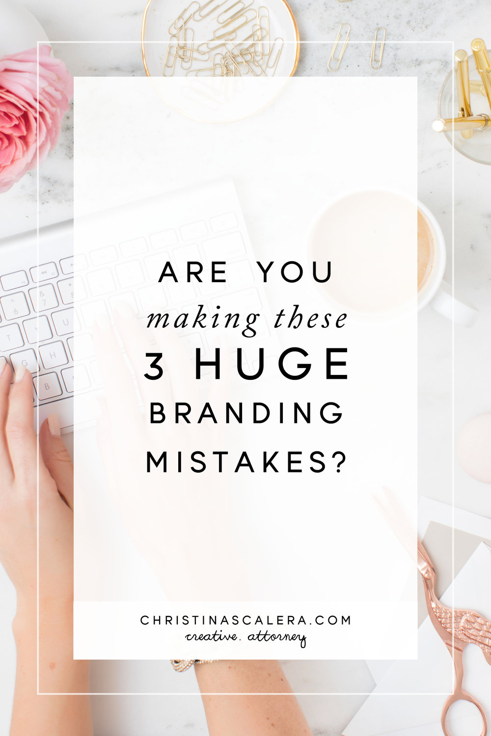 3 Huge Branding Mistakes, Are You Making Them?