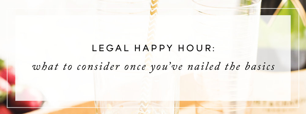 Legal Happy Hour: You've Nailed the Basics