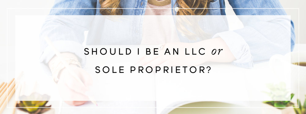 Should I be an LLC or Sole Proprietor? // Follow these tips from creative attorney and legalize your business today!