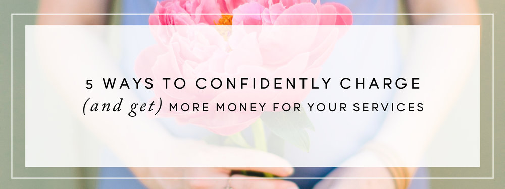 5 Ways to Confidently Charge (and Get) More Money for your Services // Follow these tips from creative attorney and legalize your business today!