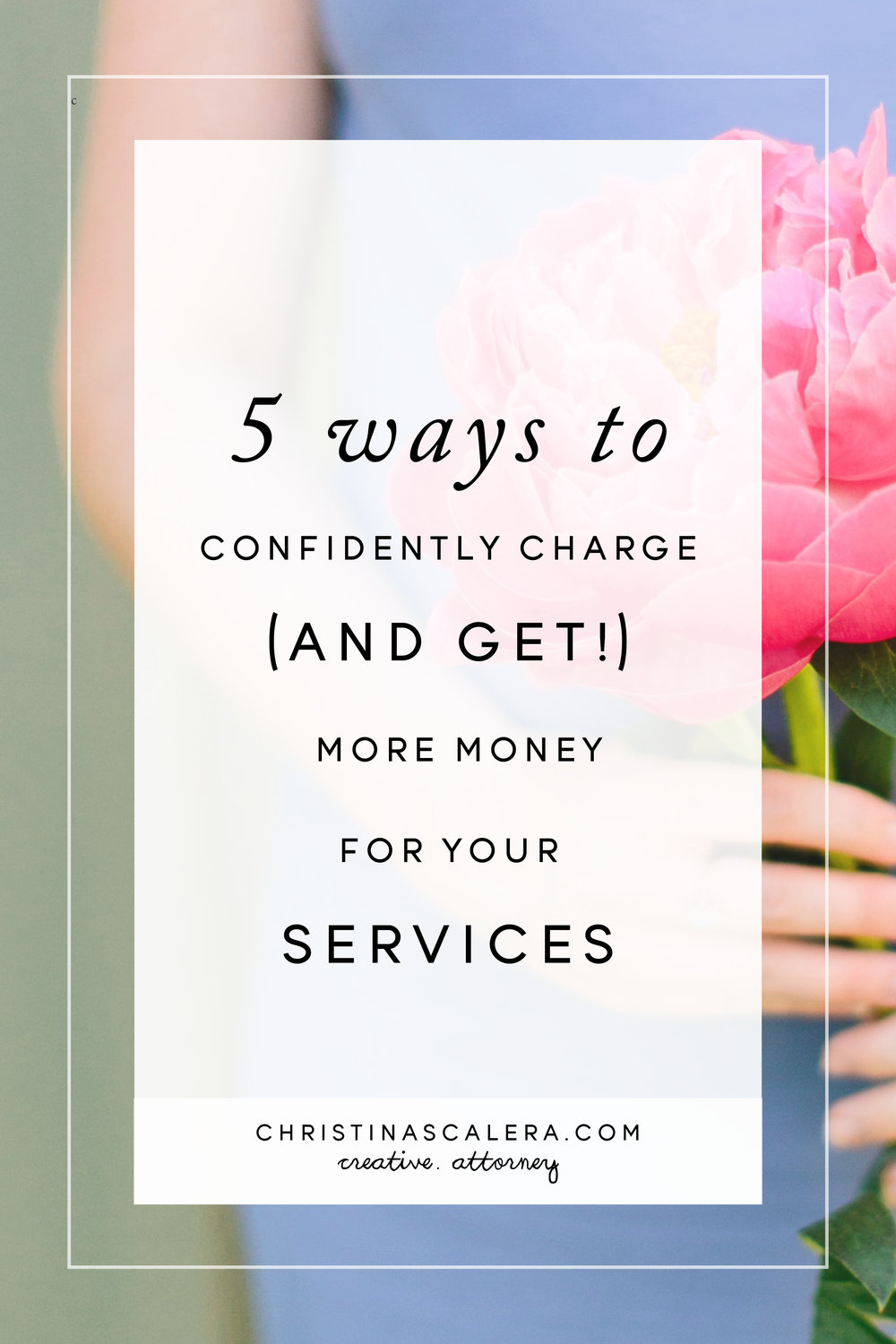 5 Ways to confidently charge and get more money for your services!